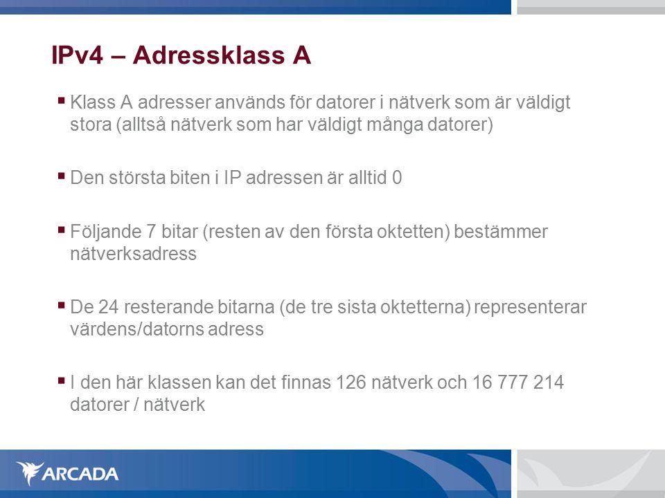 IPv4 – Adressklass A Klass A adresser används för datorer i nätverk som är väldigt stora (alltså nätverk som har väldigt många datorer)
