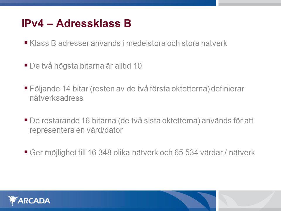 IPv4 – Adressklass B Klass B adresser används i medelstora och stora nätverk. De två högsta bitarna är alltid 10.