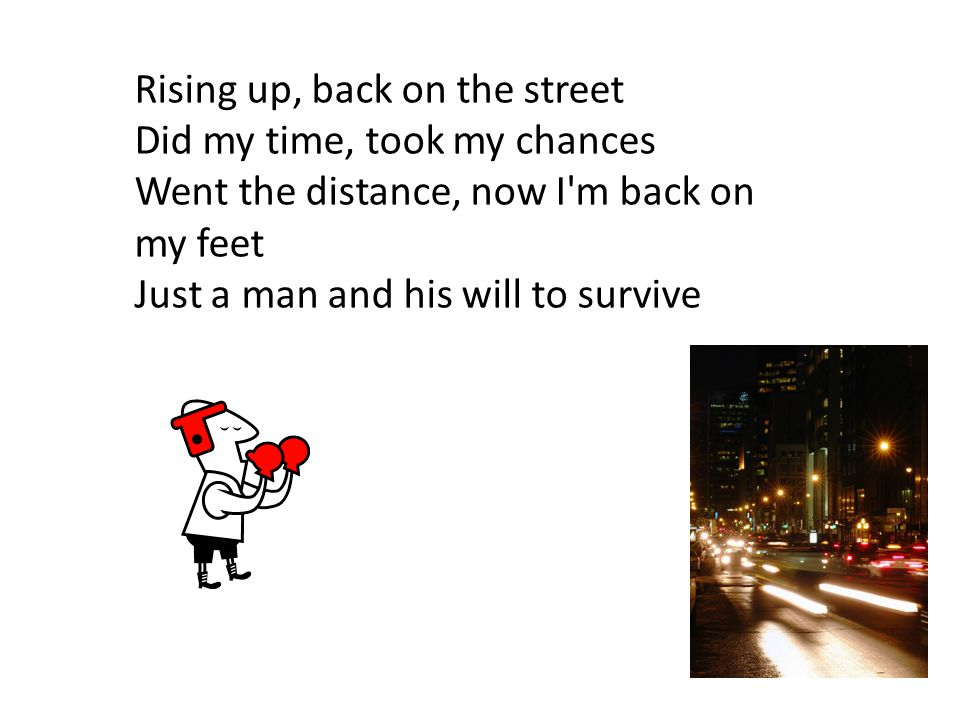 Rising up, back on the street