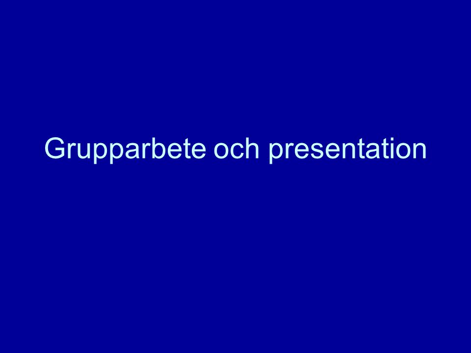 Grupparbete och presentation