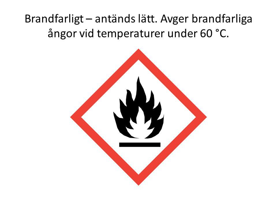 Brandfarligt – antänds lätt