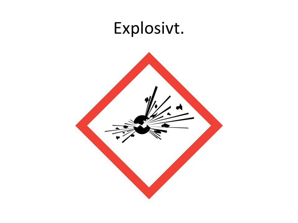 Explosivt.