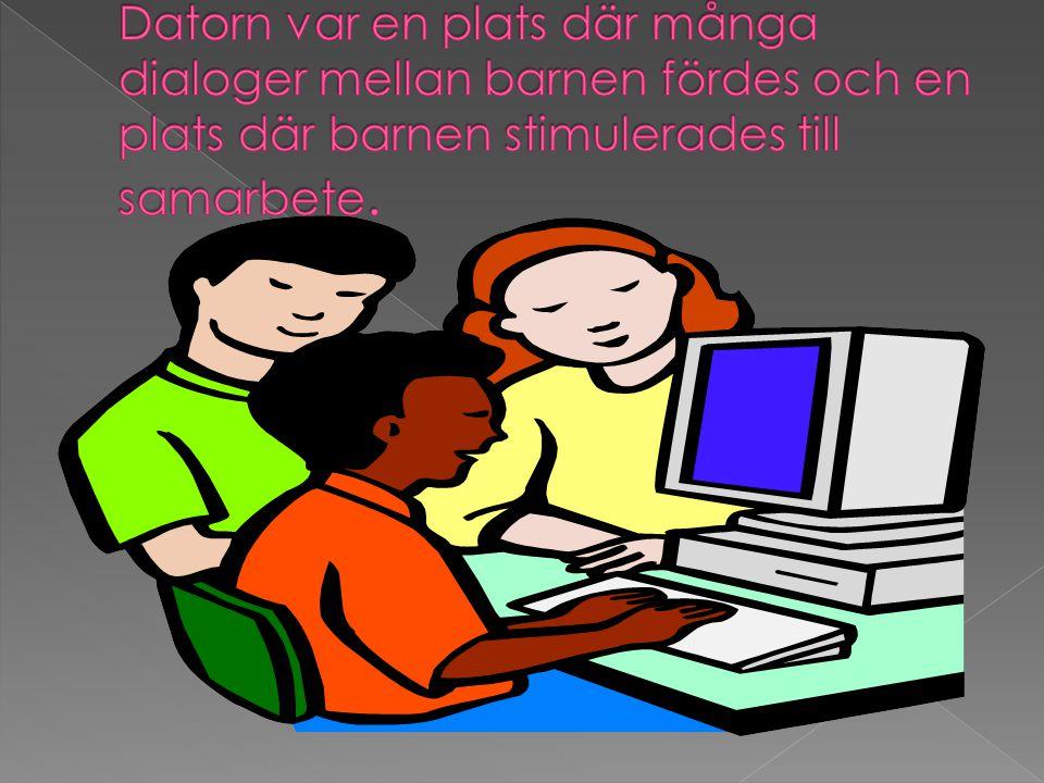 Datorn var en plats där många dialoger mellan barnen fördes och en plats där barnen stimulerades till samarbete.