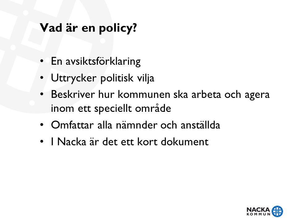 Vad är en policy En avsiktsförklaring Uttrycker politisk vilja