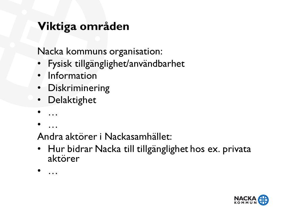 Viktiga områden Nacka kommuns organisation: