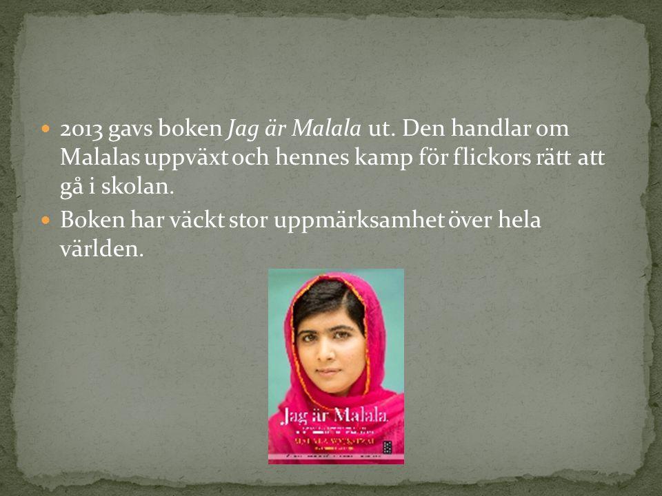 2013 gavs boken Jag är Malala ut