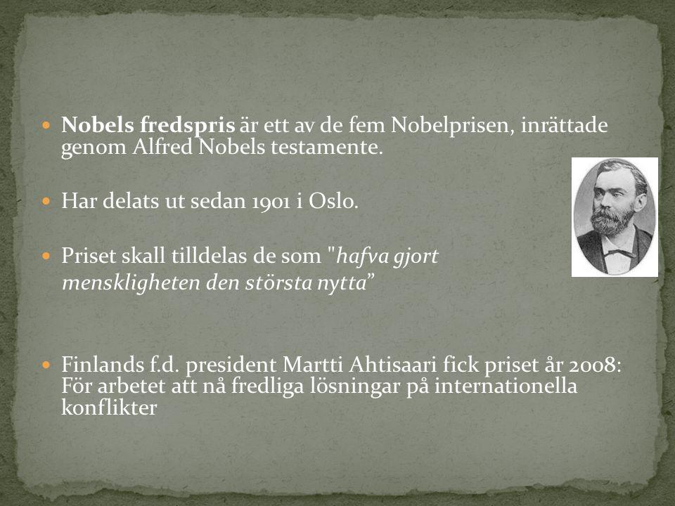 Nobels fredspris är ett av de fem Nobelprisen, inrättade genom Alfred Nobels testamente.