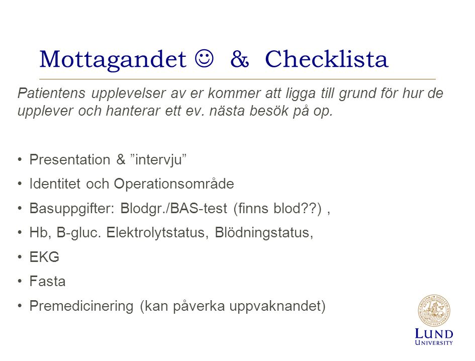 Mottagandet  & Checklista