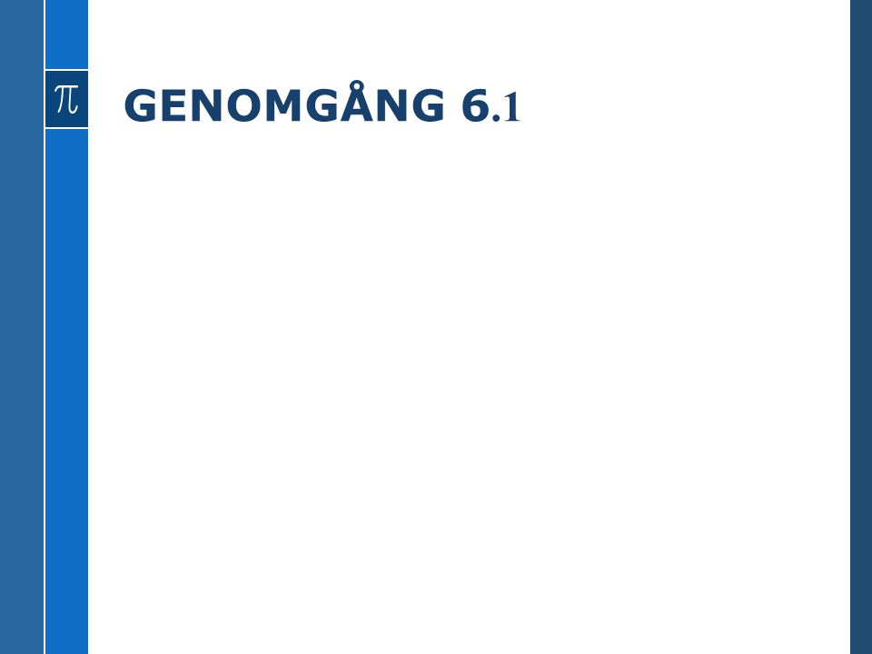 GENOMGÅNG 6.1 Grundläggande geometri Omkrets och area Areaenheter