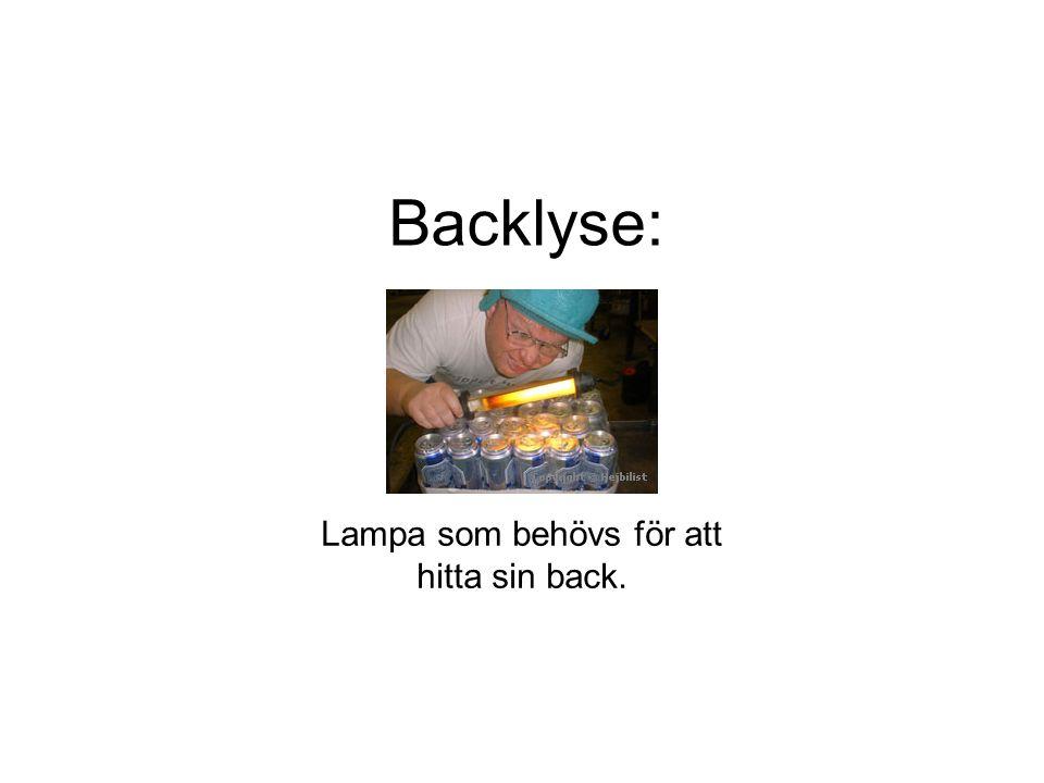 Lampa som behövs för att hitta sin back.
