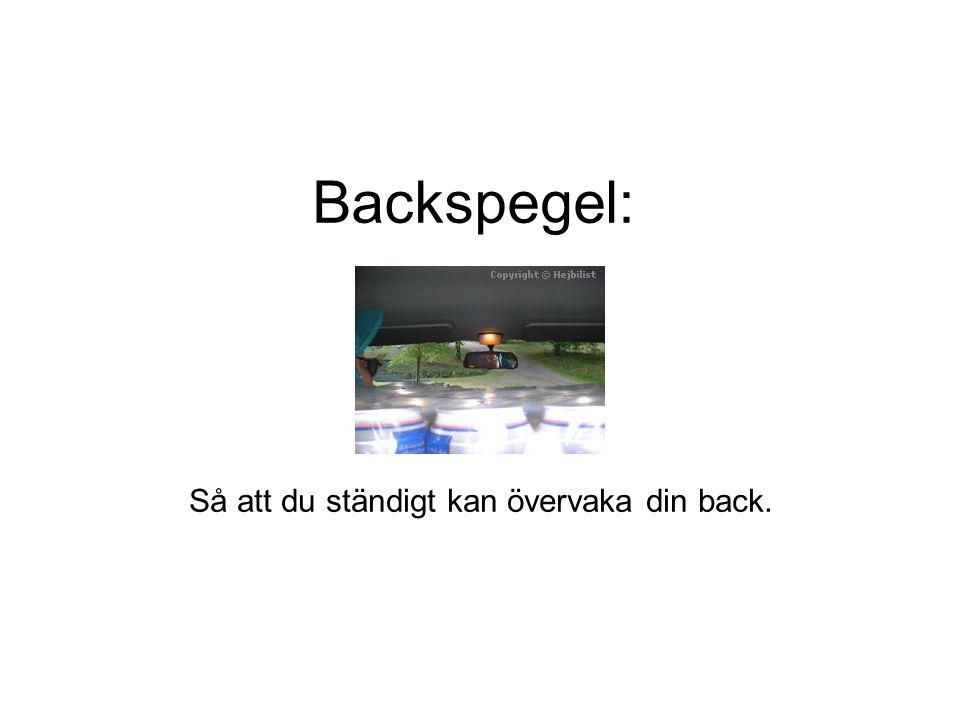 Så att du ständigt kan övervaka din back.