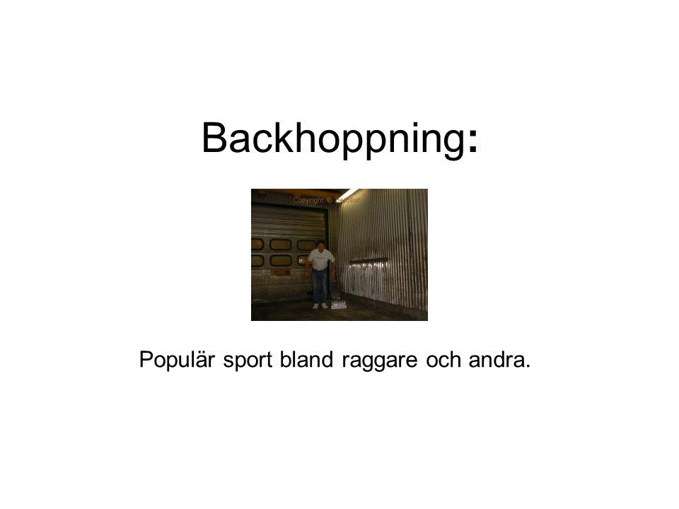 Populär sport bland raggare och andra.