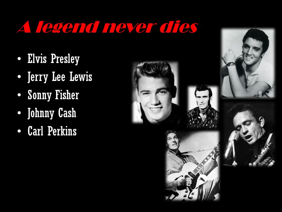 A legend never dies Elvis Presley Jerry Lee Lewis Sonny Fisher