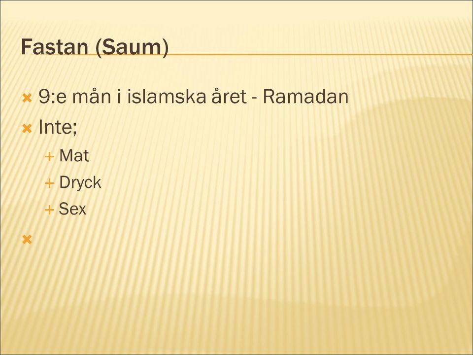 Fastan (Saum) 9:e mån i islamska året - Ramadan Inte; Mat Dryck Sex