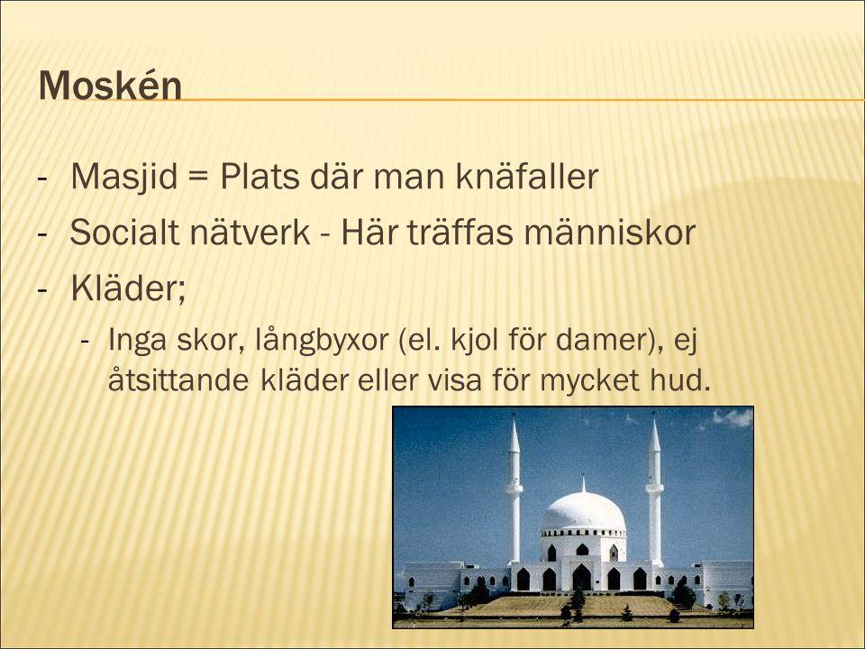 Moskén Masjid = Plats där man knäfaller