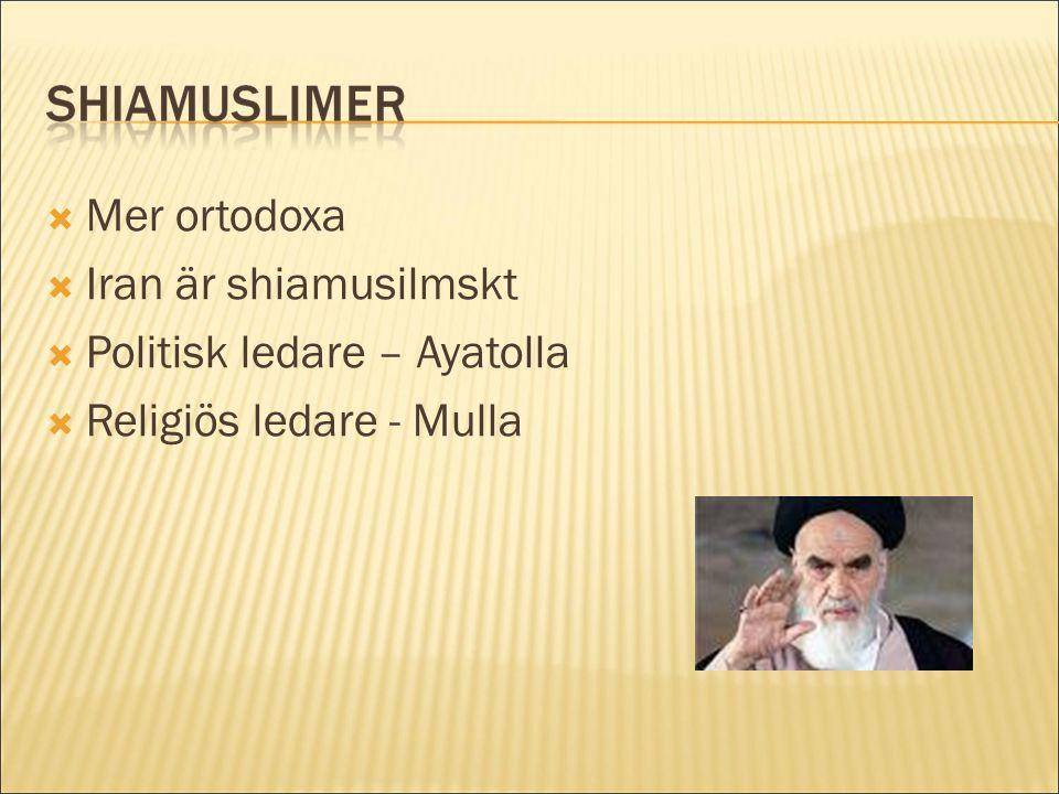 Mer ortodoxa Iran är shiamusilmskt Politisk ledare – Ayatolla Religiös ledare - Mulla