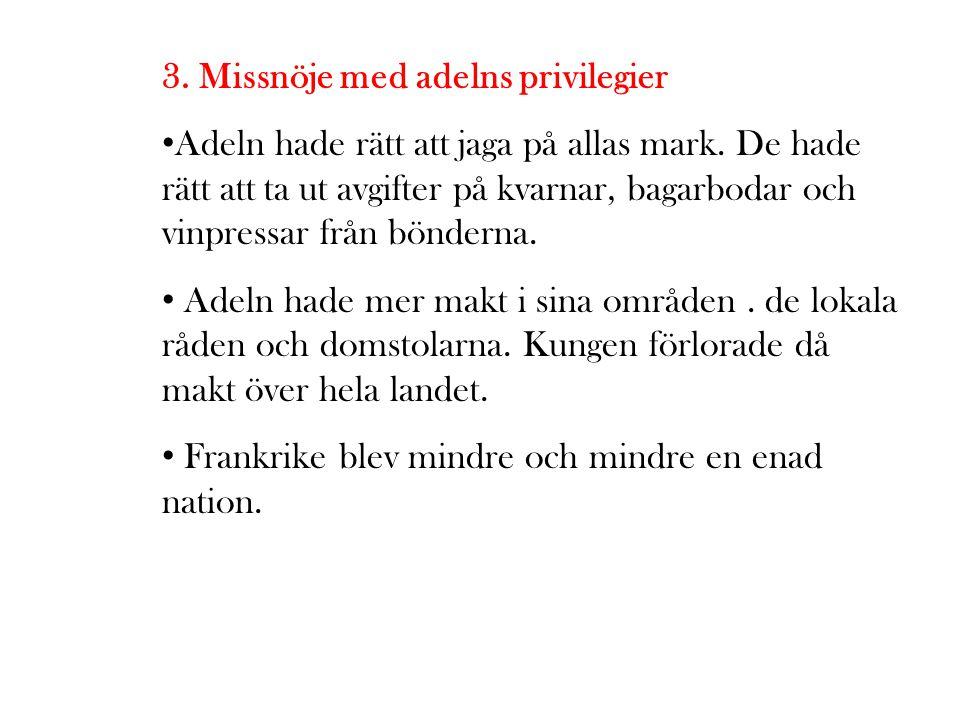3. Missnöje med adelns privilegier