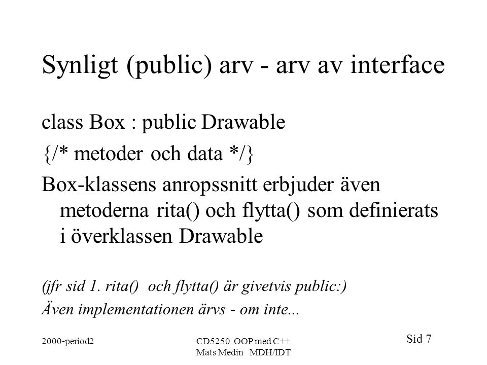 Synligt (public) arv - arv av interface
