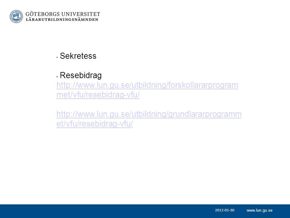 Sekretess Resebidrag. http://www.lun.gu.se/utbildning/forskollararprogrammet/vfu/resebidrag-vfu/