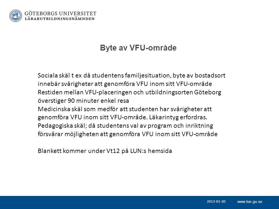 Byte av VFU-område Sociala skäl t ex då studentens familjesituation, byte av bostadsort innebär svårigheter att genomföra VFU inom sitt VFU-område.