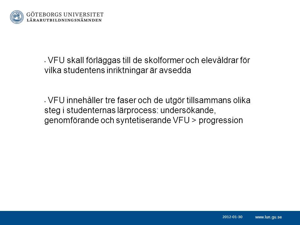 VFU skall förläggas till de skolformer och elevåldrar för vilka studentens inriktningar är avsedda