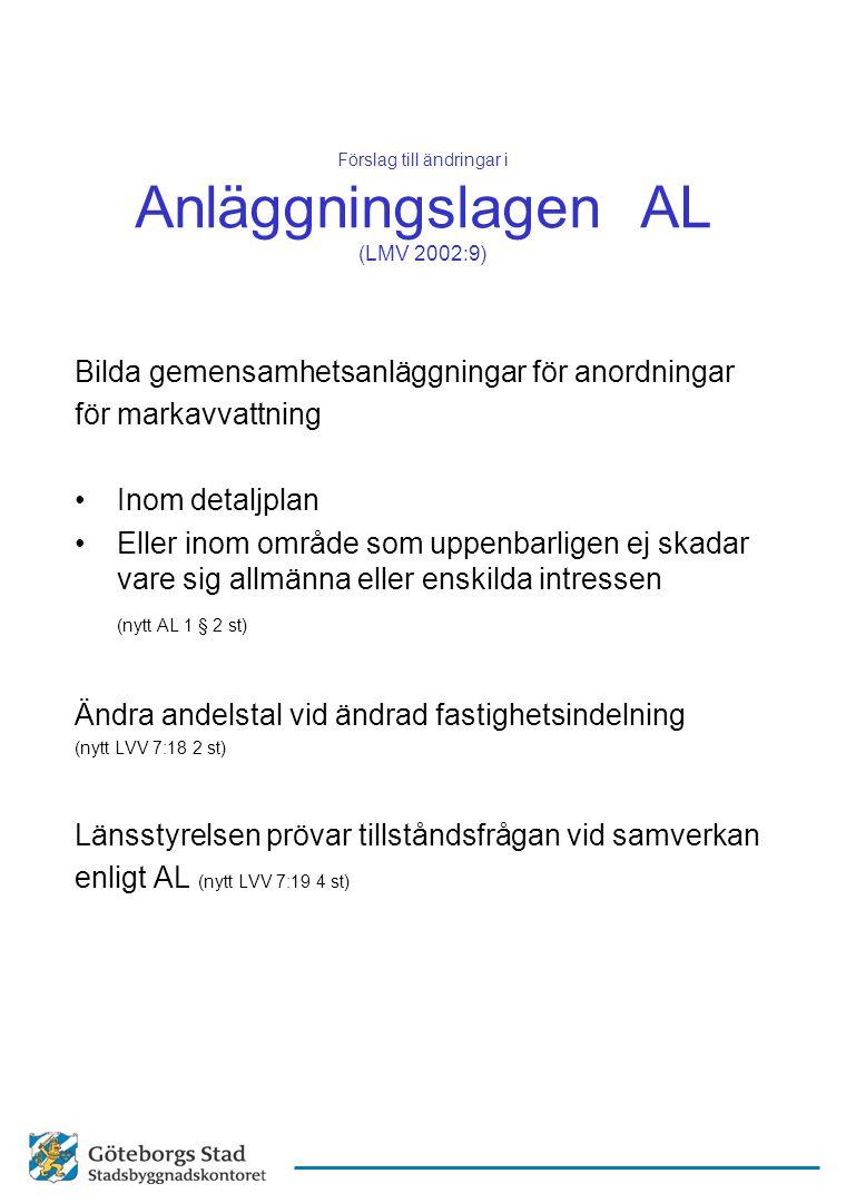 Förslag till ändringar i Anläggningslagen AL (LMV 2002:9)