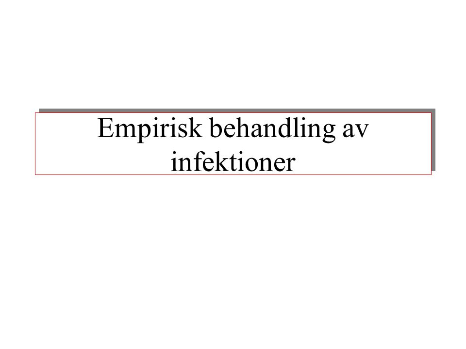 Empirisk behandling av infektioner