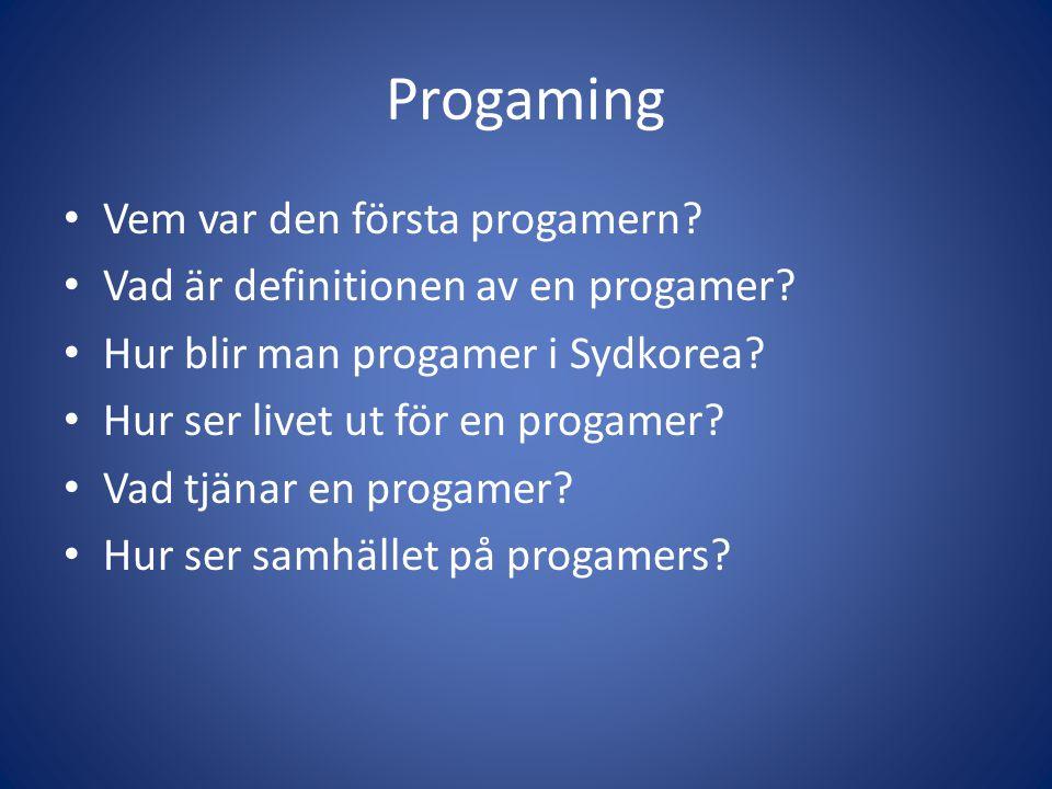 Progaming Vem var den första progamern