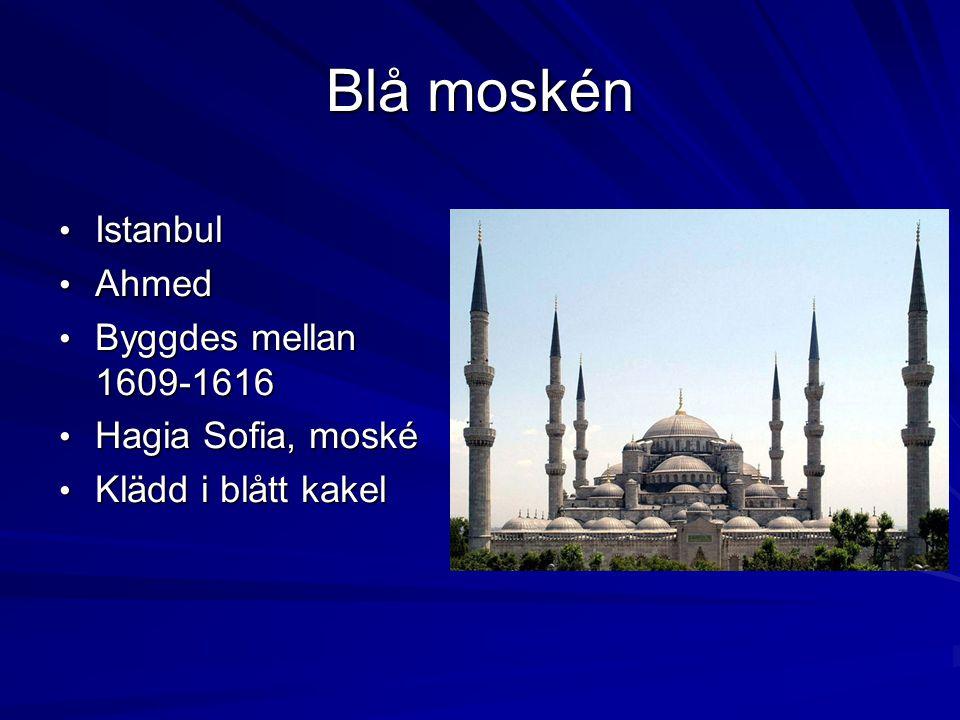 Blå moskén Istanbul Ahmed Byggdes mellan 1609-1616 Hagia Sofia, moské