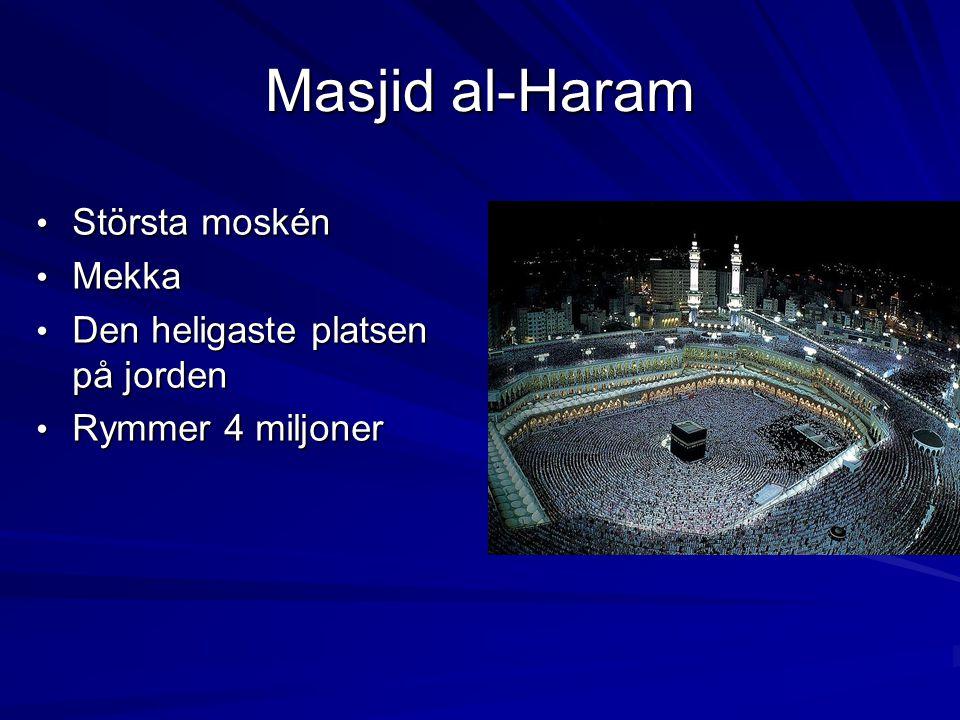 Masjid al-Haram Största moskén Mekka Den heligaste platsen på jorden