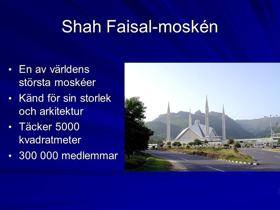 Shah Faisal-moskén En av världens största moskéer
