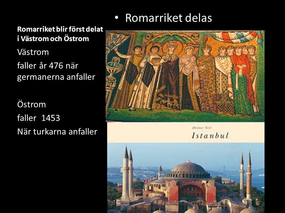 Romarriket blir först delat i Västrom och Östrom