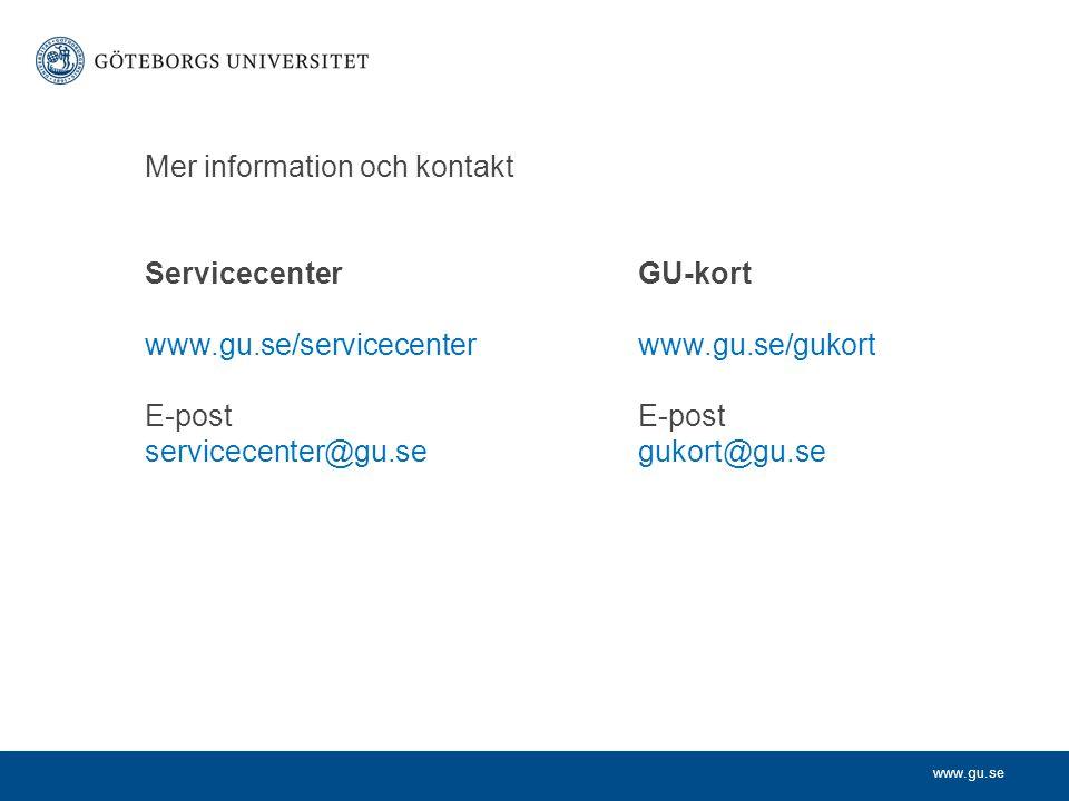 Mer information och kontakt Servicecenter. GU-kort www. gu