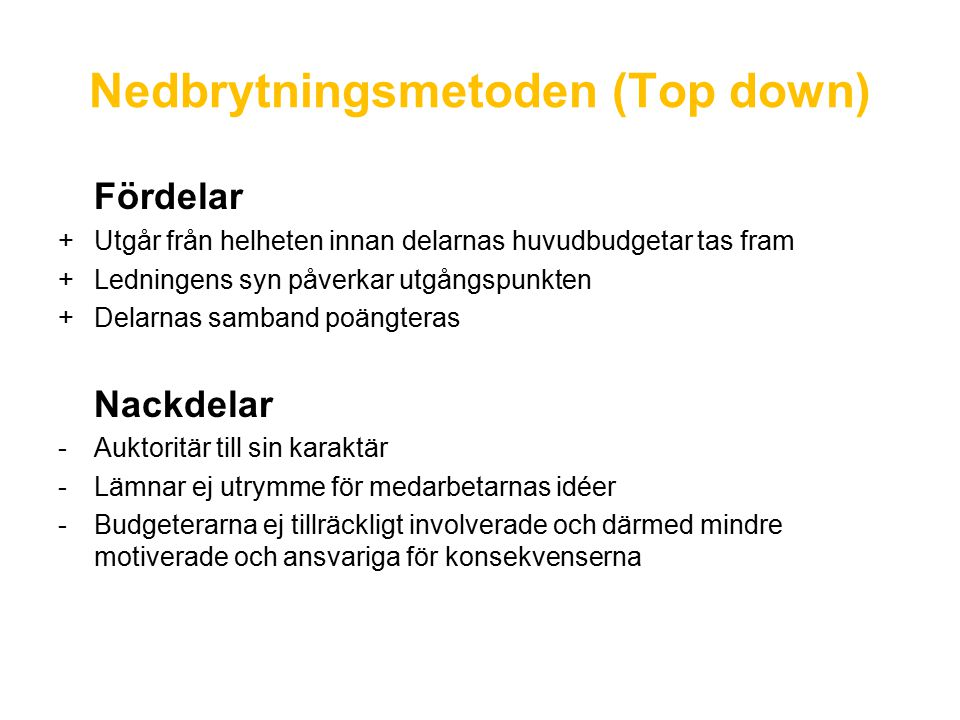Nedbrytningsmetoden (Top down)