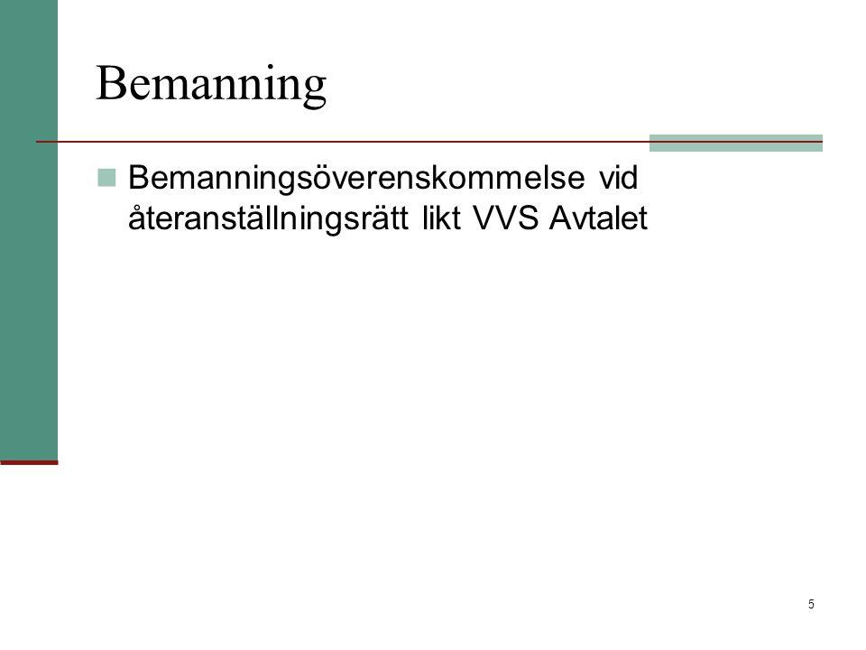 Bemanning Bemanningsöverenskommelse vid återanställningsrätt likt VVS Avtalet
