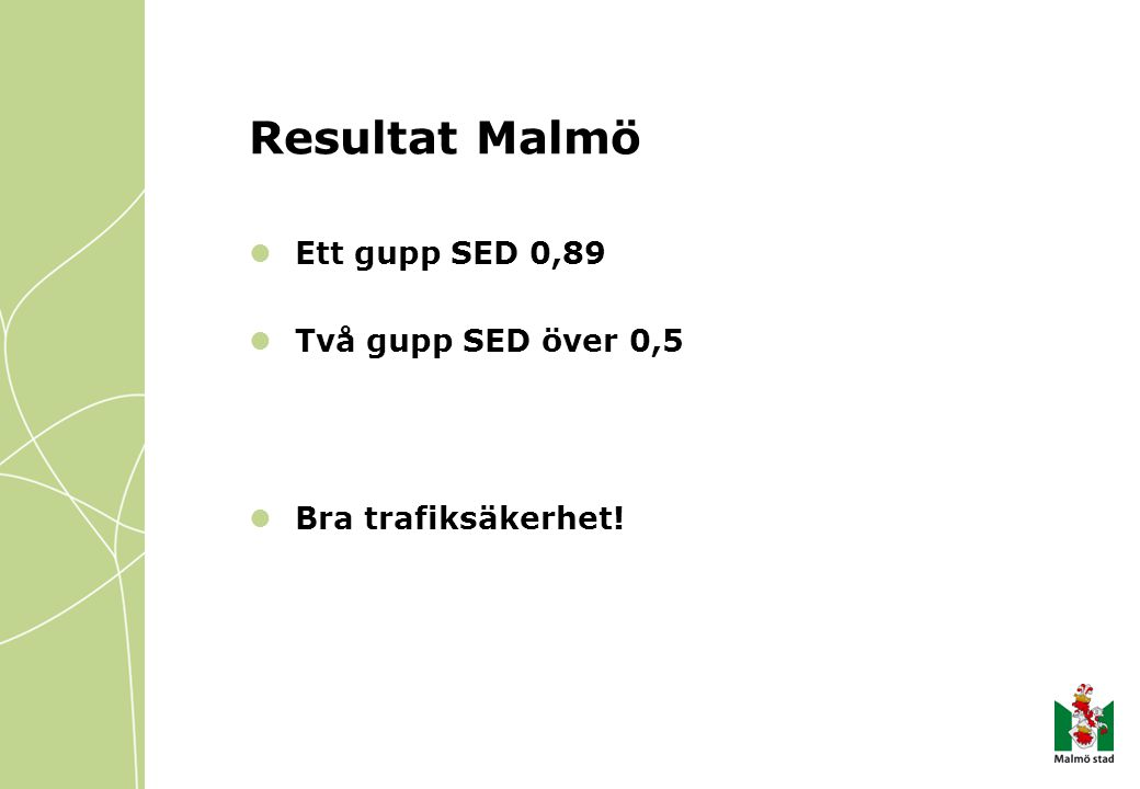 Resultat Malmö Ett gupp SED 0,89 Två gupp SED över 0,5