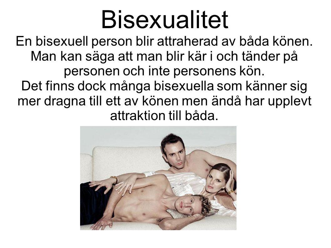 Bisexualitet En bisexuell person blir attraherad av båda könen