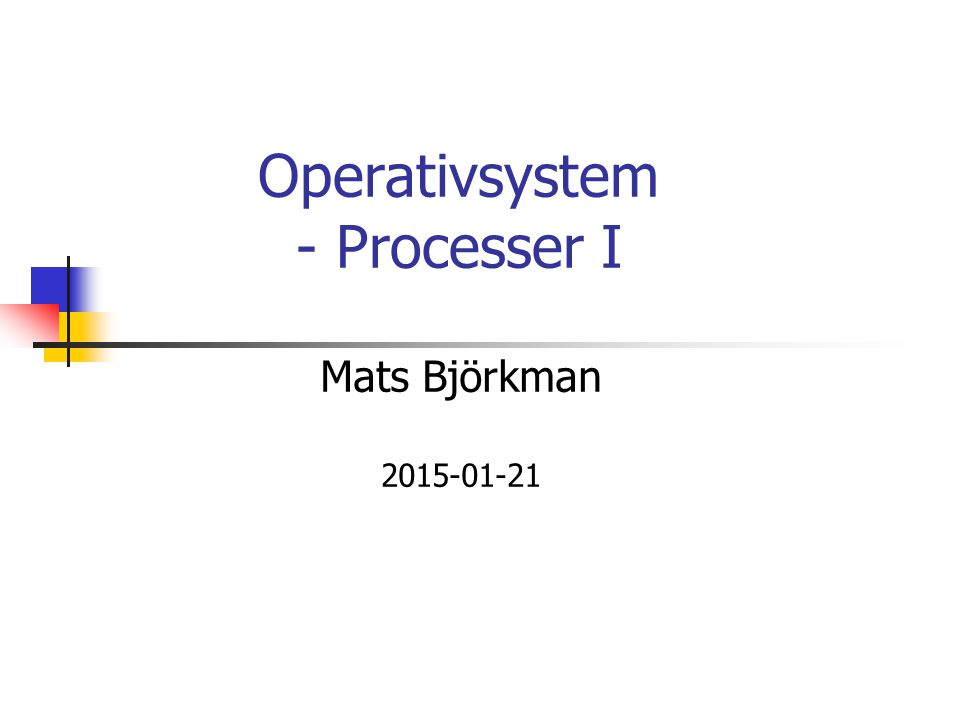 Operativsystem - Processer I
