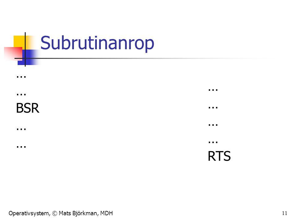 Subrutinanrop … … BSR RTS TIMING IMPLICATIONS!!! TERMINOLOGY
