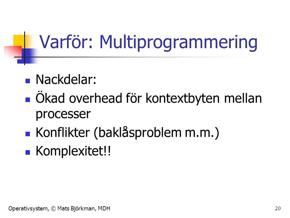 Varför: Multiprogrammering