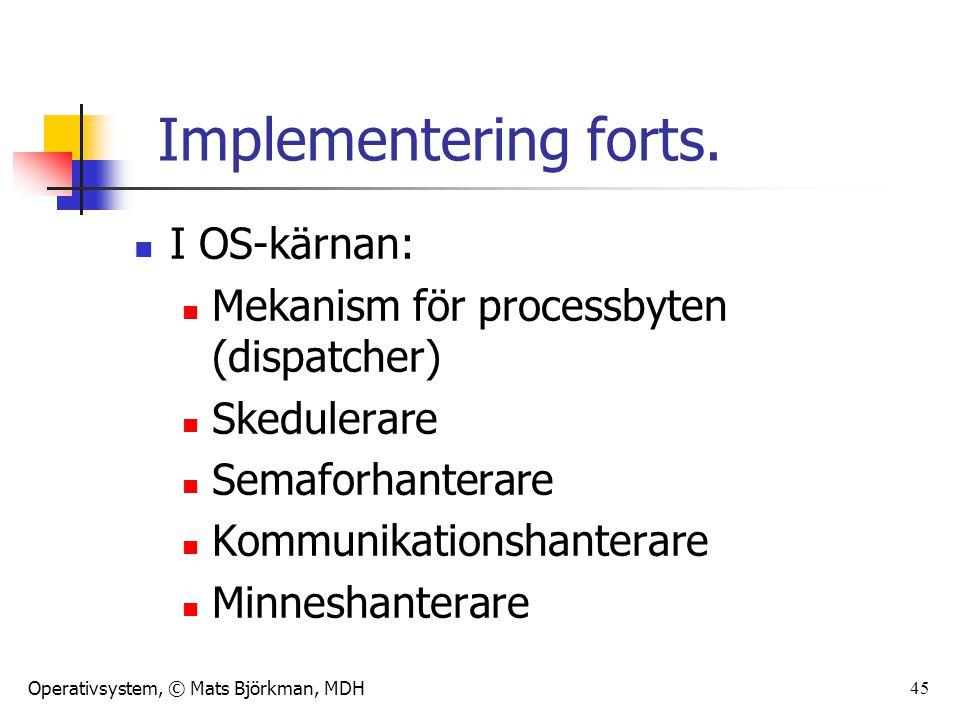 Implementering forts. I OS-kärnan:
