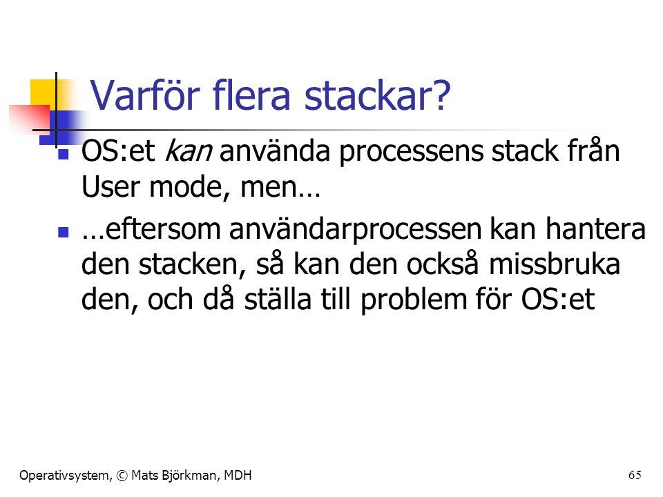 Varför flera stackar OS:et kan använda processens stack från User mode, men…