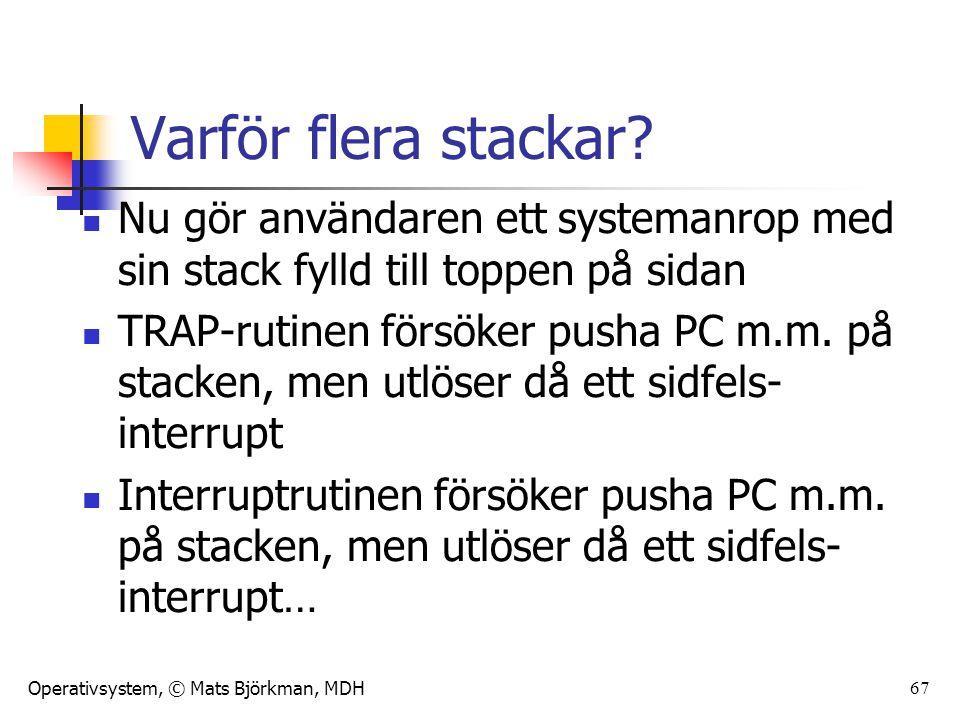 Varför flera stackar Nu gör användaren ett systemanrop med sin stack fylld till toppen på sidan.