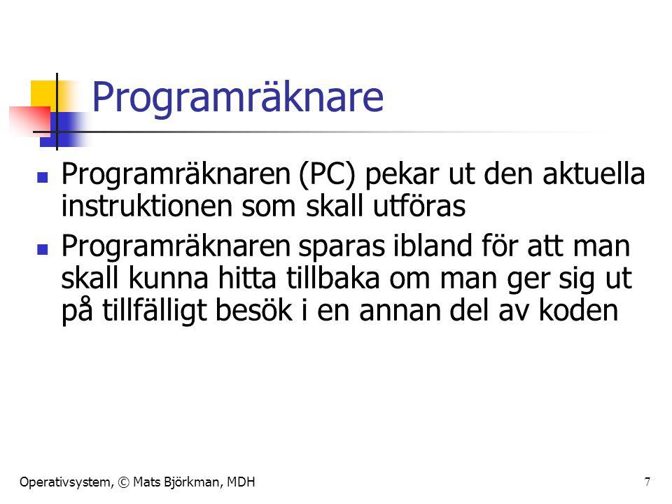 Programräknare Programräknaren (PC) pekar ut den aktuella instruktionen som skall utföras.