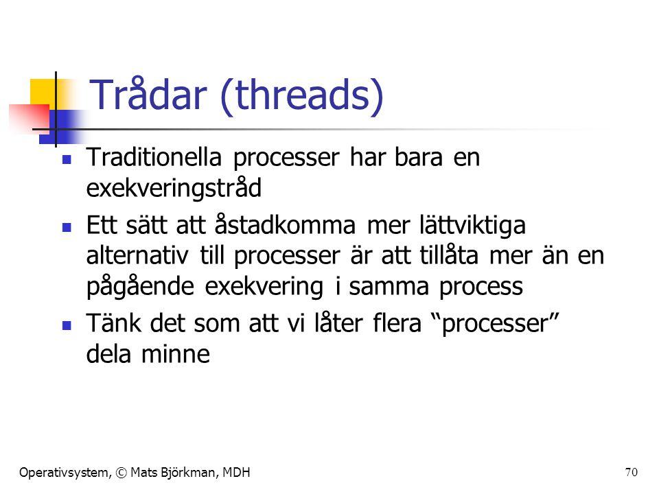 Trådar (threads) Traditionella processer har bara en exekveringstråd