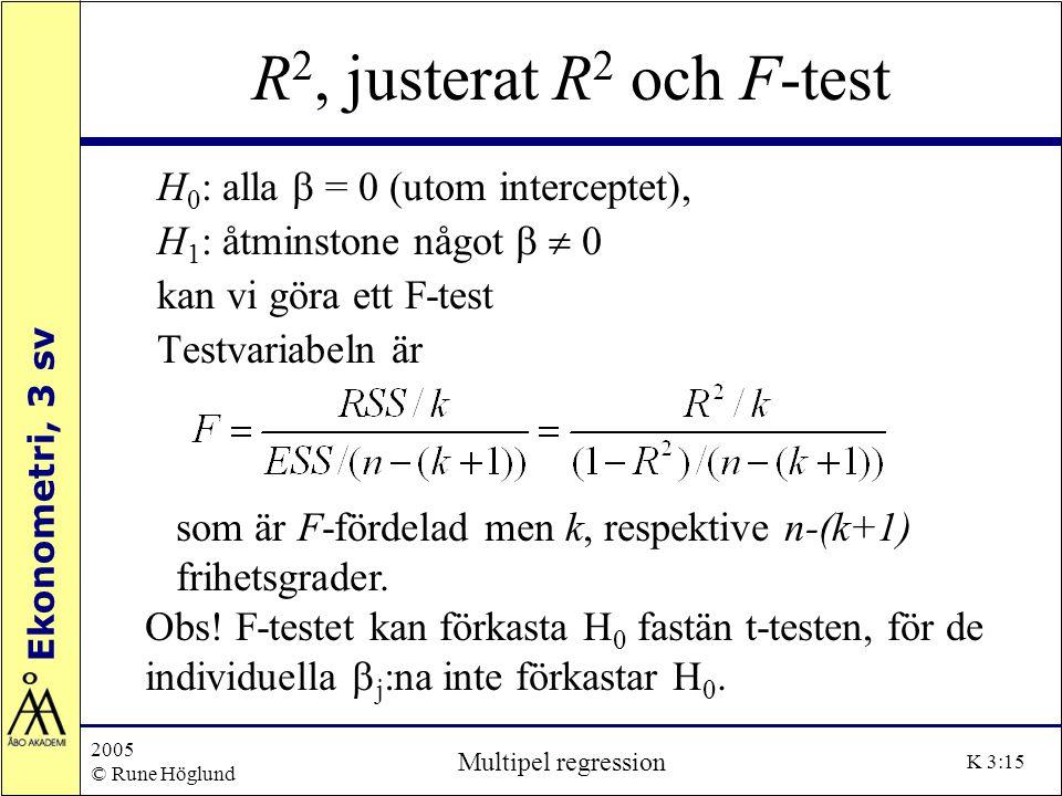 R2, justerat R2 och F-test H0: alla b = 0 (utom interceptet),