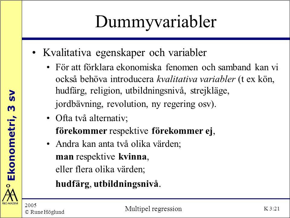 Dummyvariabler Kvalitativa egenskaper och variabler