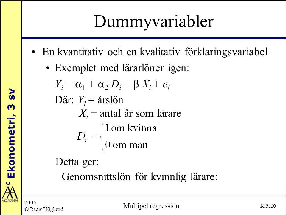 Dummyvariabler En kvantitativ och en kvalitativ förklaringsvariabel