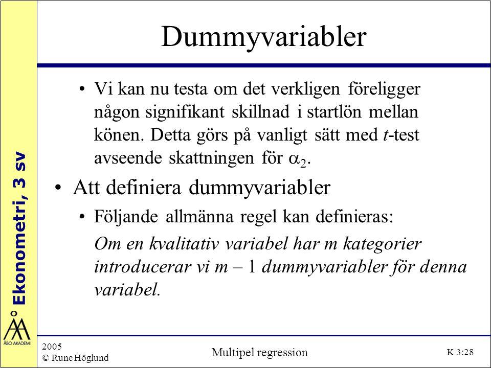 Dummyvariabler Att definiera dummyvariabler