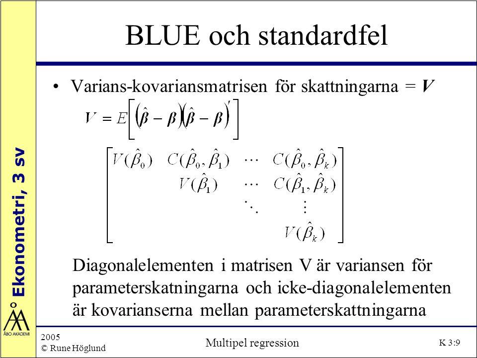 BLUE och standardfel Varians-kovariansmatrisen för skattningarna = V